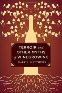 Forsiden af Terroir and Other Myths of Winegrowing af Mark A. Matthews